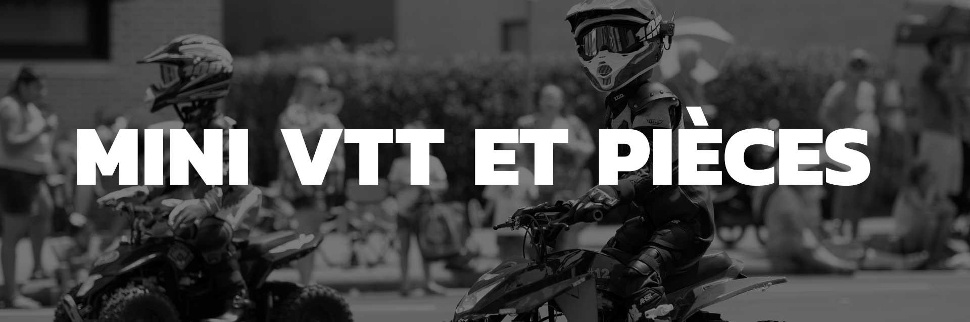 Mini VTT et pièces
